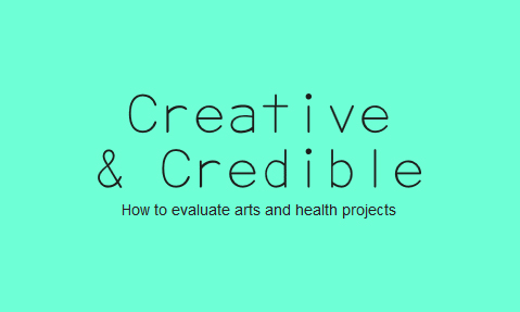 Arts & Health evaluation resource - creative & credible